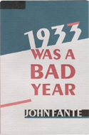 1933 Was A Bad Year by John Fante