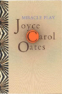 Miracle Play by Joyce Carol Oates