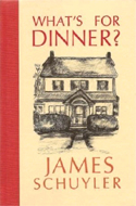 What�s for Dinner? by James Schuyler