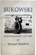 Bukowski: Photographs 1977-1987 by Michael Montford
