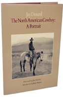 The North American Cowboy: A Portrait by Jay Dusard