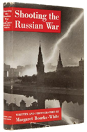 Shooting the Russian War by Margaret Bourke-White