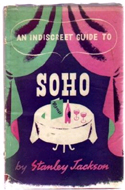 An Indiscreet Guide to Soho by Stanley Jackson
