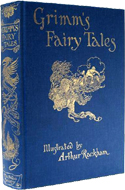 Grimms' Fairy Tales illustrated by Arthur Rackham
