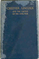 Cheever, Lincoln and the Causes of the Civil War by George I Rockwood (1936)