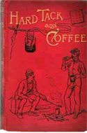 Hardtack and Coffee, or The Unwritten Story of Army Life by John D Billings (1888)