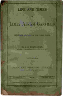 Life and Times of James Abram Garfield by A.D. Hosterman (1882)