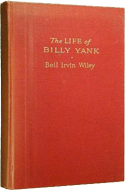 The Life of Billy Yank by Bell Irvin Wiley (1952)