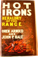 Hot Irons; Heraldry of the Range by Oren Arnold