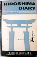 Hiroshima Diary: The Journal of a Japanese Physician, August 6-September 30, 1945 by Michihiko Hachiya
