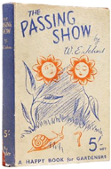 The Passing Show. A Garden Diary by an Amateur Gardener by Captain W.E. Johns