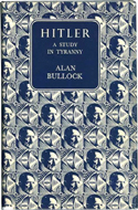 Hitler: A Study in Tyranny by Alan Bullock