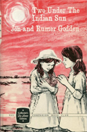 Two Under the Indian Sun by Jon & Rumer Godden