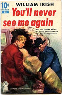 You�ll Never See Me Again by William Irish