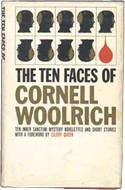 The Ten Faces of Cornell Woolrich by Cornell Woolrich