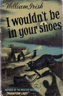 I Wouldn't Be In Your Shoes by William Irish