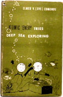 Atomic 'Enery Tries Deep Sea Exploring by Elmer V. Edmonds