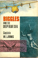 Biggles and the Deep Blue Sea by W.E. Johns