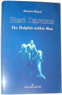 Homo Delphinus - The Dolphin Within Us by Jacques Mayol