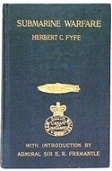 Submarine Warfare by Herbert C. Fyfe