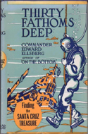 Thirty Fathoms Deep by Commander Edward Ellsberg