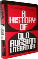 A History of Old Russian Literature by Vladimir Kuskov