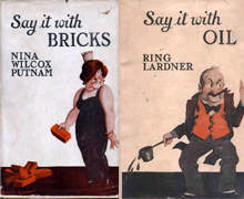 Say it With Oil / Say It With Bricks by Ring Lardner & Nina Putnam