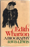 Edith Wharton: A Biography by R.W.B. Lewis