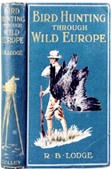 Bird Hunting Through Wild Europe by R.B. Lodge (1908)
