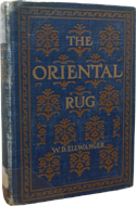 The Oriental Rug by W.D. Ellwanger (1903)