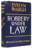 Robbery Under Law by Evelyn Waugh (1939)