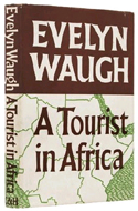 A Tourist in Africa by Evelyn Waugh (1960)