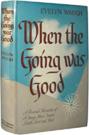 When the Going Was Good by Evelyn Waugh