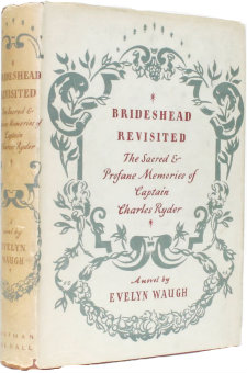 Brideshead Revisited: The Sacred And Profane Memories Of Captain Charles Ryder by Evelyn Waugh 0 First edition, first impression copy