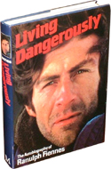 Living Dangerously by Ranulph Fiennes