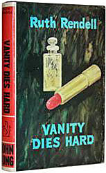 Vanity Dies Hard by Ruth Rendell