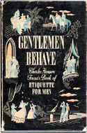 Gentlemen Behave: Charles Hanson Towne's Book of Etiquette for Men (1939)