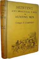 Hunting and Practical Hints for Hunting Men by George F. Underhill (1897)