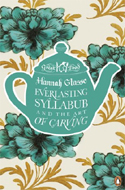 Everlasting Syllabub & the Art of Carving by Hannah Glasse