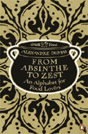 From Absinthe to Zest: An Alphabet for Food Lovers by Alexandre Dumas