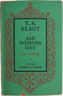 Ash Wednesday. Six Poems by T.S. Eliot