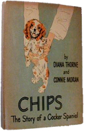 Chips: The Story of a Cocker Spaniel by Diana Thorne & Connie Moran