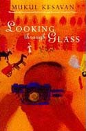 ISBN: 0374190852 Looking Through Glass by Mukul Kesavan
