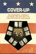 Cover-up: The Governmental Conspiracy to Conceal the Facts about the Public Execution of John Kennedy by Gary J Shaw & Larry Ray Harris