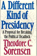 A Different Kind of Presidency by Theodore Sorensen