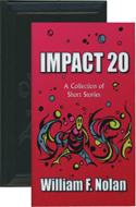 Impact 20 by William Nolan, Ray Bradbury, Gary Braunbeck