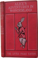 "Alice's Adventures in Wonderland by Lewis Carroll, issued by Macmillan as the ""Little Folks Edition""."
