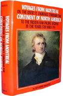Voyages from Montreal, on the River St. Laurence, Through the Continent of North America, to the Frozen and Pacific Oceans: In the Years 1789 and 1793 by Alexander Mackenzie