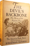 The Devil's Backbone, the story of the Natchez Trace by Jonathan Daniels