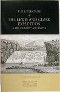The Literature of the Lewis & Clark Expedition by Stephen Dow Beckham